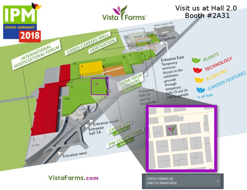 IPM Essen Germany / Alemania Expo 2018 - Vista Farms' Stand - Hall 2.0 Booth 2A31.